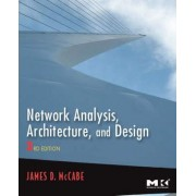 Network Analysis, Architecture, and Design by James D. McCabe