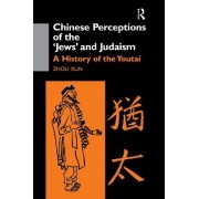 Chinese Perceptions of the Jews and Judaism by Zhou Xun