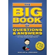 The Big Book of Questions and Answers by Sinclair B. Ferguson