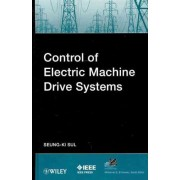 Control of Electric Machine Drive System by Seung-Ki Sul