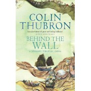 Behind the Wall by Colin Thubron