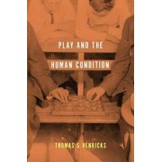 Play and the Human Condition by Thomas S. Henricks