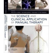 The Science and Clinical Application of Manual Therapy by Hollis H. King