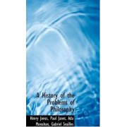 A History of the Problems of Philosophy by Henry Jones