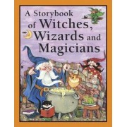 A Storybook of Witches, Wizards and Magicians by Nicola Baxter