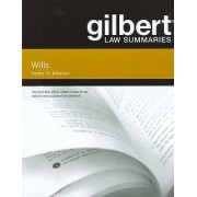 Gilbert Law Summaries on Wills by Stanley Johanson