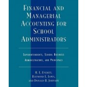 Financial and Managerial Accounting for School Administrators by Ronald E. Everett