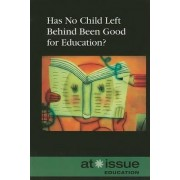Has No Child Left Behind Been Good for Education? by Christina Fisanick
