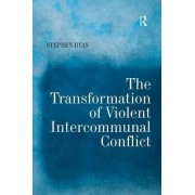 The Transformation of Violent Intercommunal Conflict by Stephen Ryan
