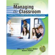 Managing the Classroom: Creating a Culture for Middle and Secondary Teaching and Learning by Billie Enz