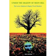 Under the Shadow of Meon Hill by PAUL NIGEL NEWMAN