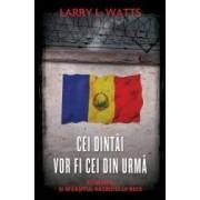 Cei dintai vor fi cei din urma. Romania si sfarsitul Razboiului Rece - Larry Watts