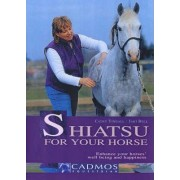 Shiatsu for Your Horse by Cathy Tindall