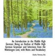 An Introduction to the Middle High German by Charles Pomeroy Otis