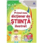 Primul meu dictionar de stiinta ilustrat - Sarah Khan Lisa Jane Gillespie