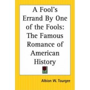 A Fool's Errand By One of the Fools by Albion W. Tourgee