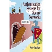 Authentication Systems for Secure Networks by Rolf Oppliger