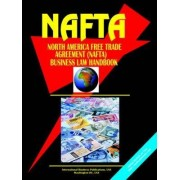 North America Free Trade Agreement (NAFTA) Business Law Handbook by Usa Ibp