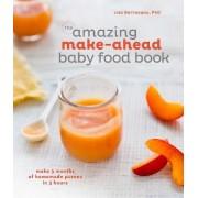 The Amazing Make-Ahead Baby Food Book by Lisa Barrangou