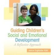 Guiding Children's Social and Emotional Development by Janice E. Katz