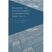 Measuring the Restrictiveness of International Trade Policy by James E. Anderson