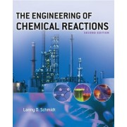 The Engineering of Chemical Reactions by Lanny D. Schmidt