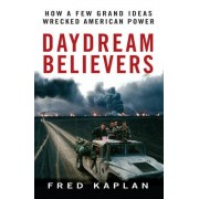 Daydream Believers by Fred M. Kaplan