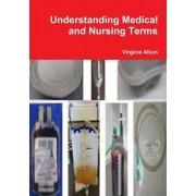Understanding Medical and Nursing Terms by Virginia Allum