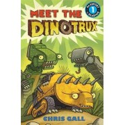 Meet the Dinotrux by Chris Gall