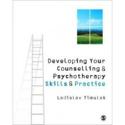 Developing Your Counselling and Psychotherapy Skills and Practice by Dr. Laco Timulak