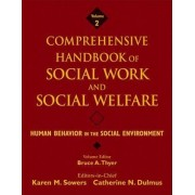 Comprehensive Handbook of Social Work and Social Welfare: Human Behavior in the Social Environment v. 2 by Bruce A. Thyer