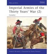 Imperial Armies of the Thirty Years' War: Cavalry v. 2 by Vladimir Brnardic