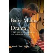 Baby Mama Drama by Russell Lynn Bailey
