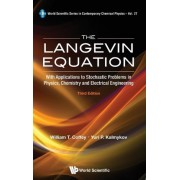 Langevin Equation, The: With Applications To Stochastic Problems In Physics, Chemistry And Electrical Engineering (Third Edition) by William T. Coffey