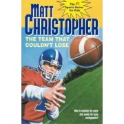 The Team That Couldn't Lose by Matt Christopher