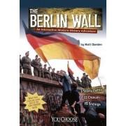 The Berlin Wall by Matt Doeden