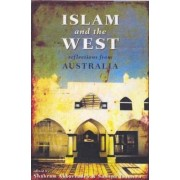 Islam and the West by Shahram Akbarzadeh
