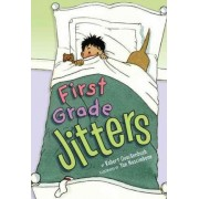 First Grade Jitters by Robert Quackenbush