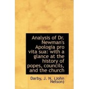 Analysis of Dr. Newman's Apologia Pro Vita Sua by Darby J N (John Nelson)