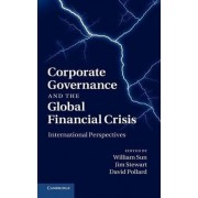 Corporate Governance and the Global Financial Crisis by William Sun