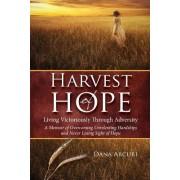 Harvest of Hope by Dana L Arcuri
