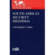 South Africa's Security Dilemmas by Christopher Coker