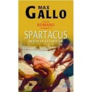 Romanii vol. 1 Spartacus revolta sclavilor - Max Gallo