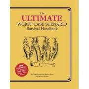 Ultimate Worst-Case Scenario Survival Handbook by David Borgenicht