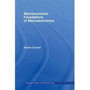 Macroeconomic Foundations of Macroeconomics by Alvaro Cencini