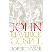 John, the Maverick Gospel, Third Edition by Robert Kysar