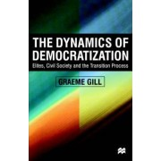 Dynamics of Democratization by Professor Department of Government Graeme Gill