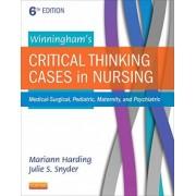 Winningham's Critical Thinking Cases in Nursing by Mariann M. Harding