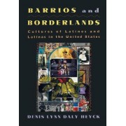 Barrios and Borderlands by Denis Lynn Daly Heyck