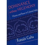 Dominance without Hegemony by Ranajit Guha